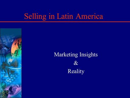 Selling in Latin America Marketing Insights & Reality.