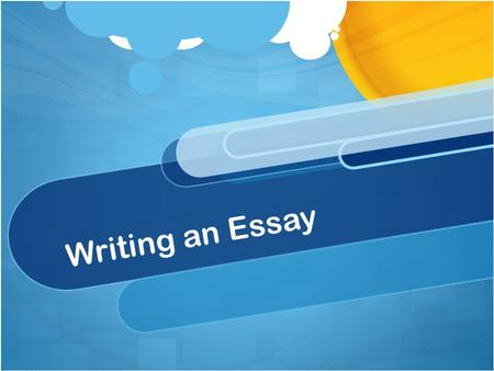 Writing an Essay. Basic Structure Introduction Body Conclusion.