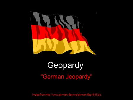 "Geopardy ""German Jeopardy"" Image from"