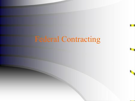 Federal Contracting.