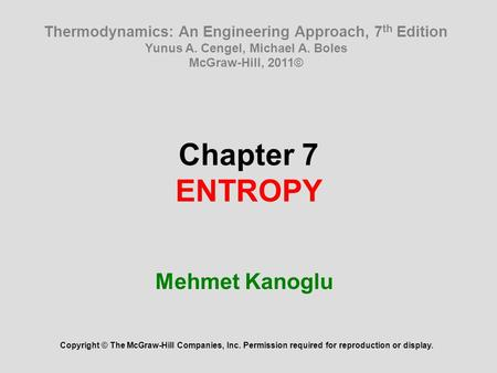 Chapter 7 ENTROPY Mehmet Kanoglu