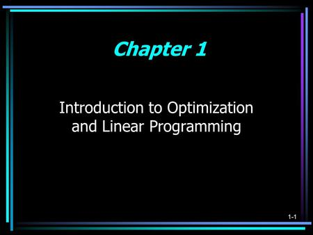 1-1 Introduction to Optimization and Linear Programming Chapter 1.