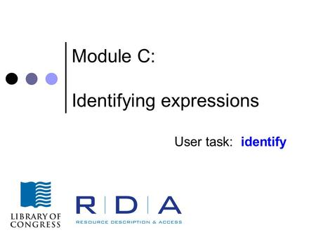 Module C: Identifying expressions User task: identify.