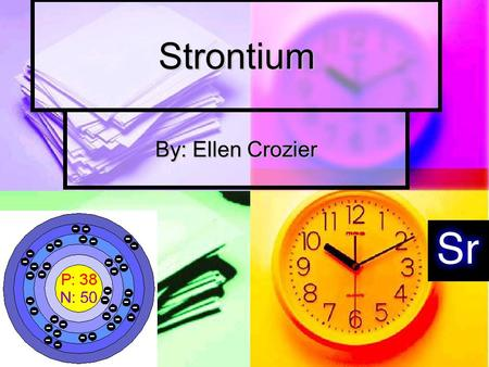 Strontium By: Ellen Crozier. Uses of Strontium Fireworks (red flame), flare Fireworks (red flame), flare Refining zinc Refining zinc Optical materials.