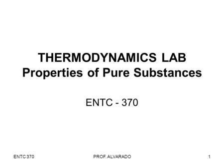 THERMODYNAMICS LAB Properties of Pure Substances