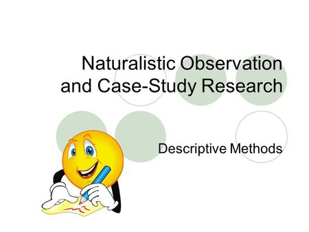 Naturalistic Observation and Case-Study Research