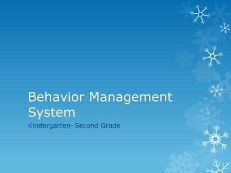 Behavior Management System Kindergarten- Second Grade.