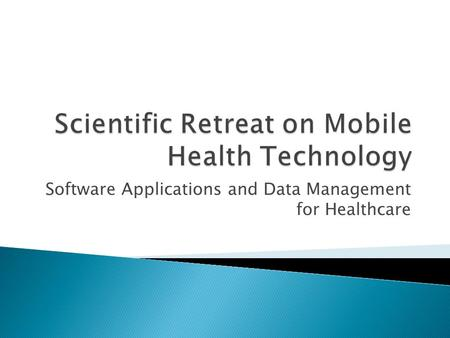 Software Applications and Data Management for Healthcare.