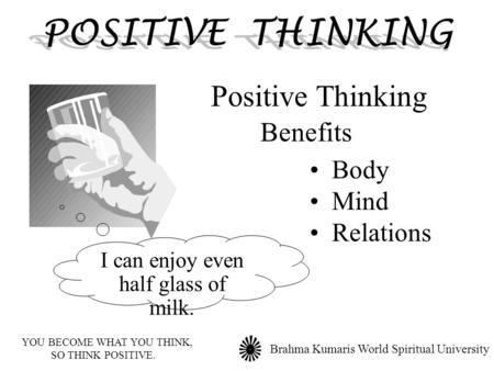 POSITIVE THINKING Positive Thinking Benefits Body Mind Relations