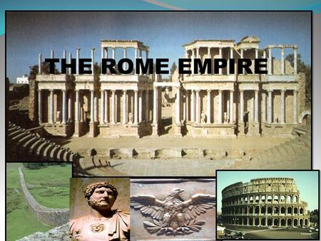 THE ROME EMPIRE. HISTORICAL DEVELOPMENT 1.The monarchy(753-509BC). Roman empire was founded in 753 BC in the centre of the Italian Peninsula, according.