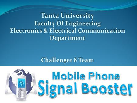 Tanta University Faculty Of Engineering Electronics & Electrical Communication Department Challenger 8 Team Tanta University Faculty Of Engineering Electronics.