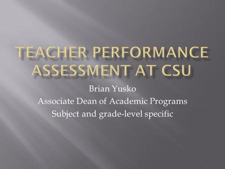 Brian Yusko Associate Dean of Academic Programs Subject and grade-level specific.