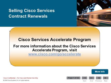 Start © 2008 Cisco Systems, Inc. All rights reserved. Cisco Confidential – For Cisco and Partner Use Only Page 1 of 22 EndPreviousNext Welcome to the Selling.