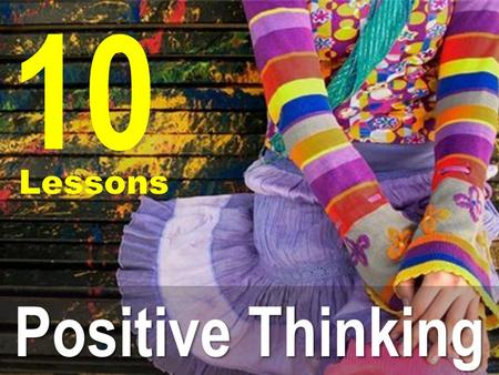 10 Lessons Positive Thinking.