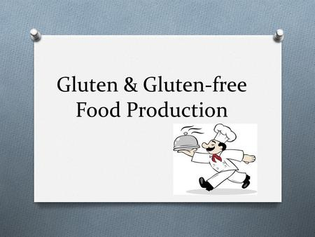 Gluten & Gluten-free Food Production. Agenda O Definition of gluten O Gluten-containing foods O Indications for GF diet O Contraindications for GF diet.