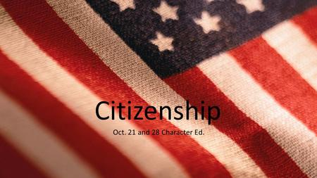 Citizenship Oct. 21 and 28 Character Ed..