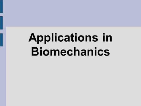 Applications in Biomechanics