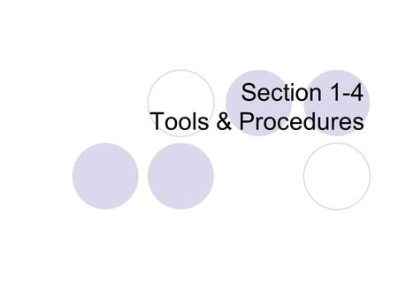 Section 1-4 Tools & Procedures