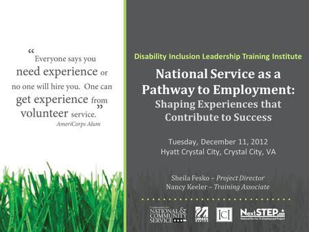 Disability Inclusion Leadership Training Institute National Service as a Pathway to Employment: Shaping Experiences that Contribute to Success Tuesday,