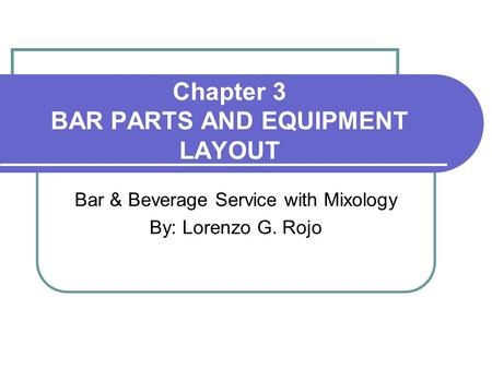 Chapter 3 BAR PARTS AND EQUIPMENT LAYOUT