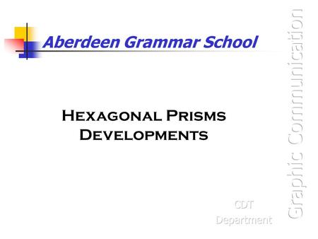 Aberdeen Grammar School Hexagonal Prisms Developments.