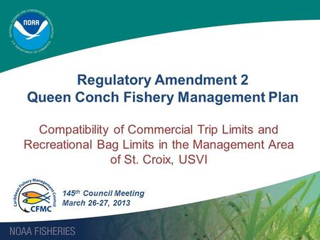 Compatibility of Commercial Trip Limits and Recreational Bag Limits in the Management Area of St. Croix, USVI Regulatory Amendment 2 Queen Conch Fishery.