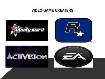 VIDEO GAME CREATERS. INFINTITY WARD CALL OF DUTY -Call of duty is one of the most successful series every. -Call of duty is made from Infinity Ward -There.