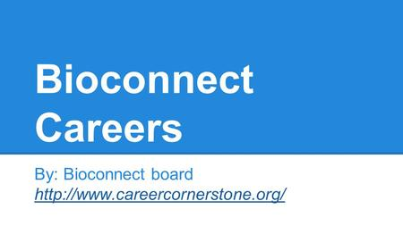 Bioconnect Careers By: Bioconnect board