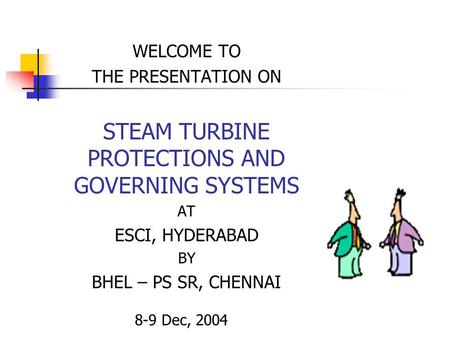 STEAM TURBINE PROTECTIONS AND GOVERNING SYSTEMS
