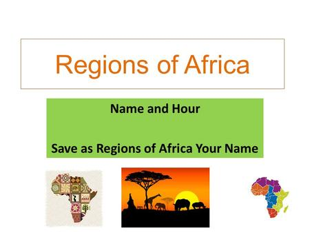 Regions of Africa Name and Hour Save as Regions of Africa Your Name.