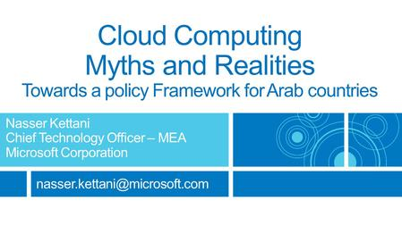 Cloud Computing Myths and Realities Towards a policy Framework for Arab countries.