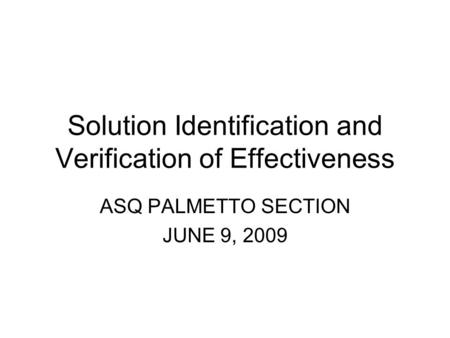 Solution Identification and Verification of Effectiveness