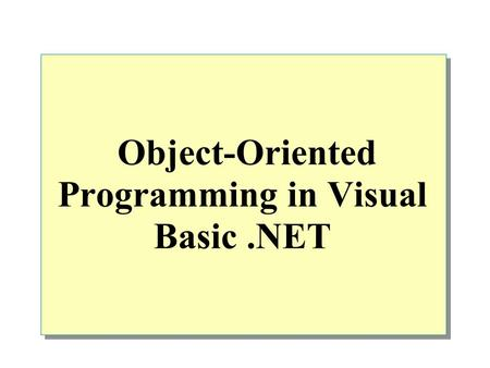 Object-Oriented Programming in Visual Basic.NET. Overview Defining Classes Creating and Destroying Objects Inheritance Interfaces Working with Classes.
