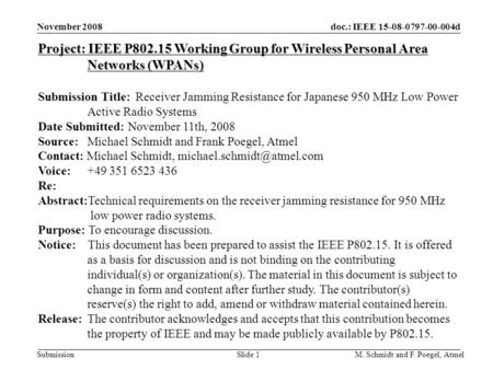 Doc.: IEEE 15-08-0797-00-004d Submission November 2008 M. Schmidt and F. Poegel, AtmelSlide 1 Project: IEEE P802.15 Working Group for Wireless Personal.