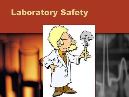 Laboratory Safety. Lab Safety Checking for Understanding. Make 6 boxes on a paper 1.Before the Lab 2.During the Lab 3.If there's a problem… 4.For glassware.