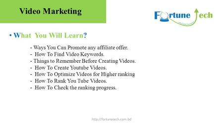 What You Will Learn?  - Ways You Can Promote any affiliate offer. - How To Find Video Keywords. - Things to Remember Before Creating.