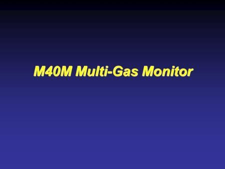 M40M Multi-Gas Monitor. Checking instrument: A. Checking instrument: 1.Turn the instrument on by pressing the power button on the control face panel for.