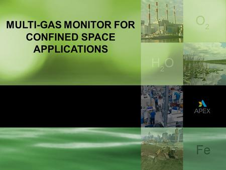 MULTI-GAS MONITOR FOR CONFINED SPACE APPLICATIONS.