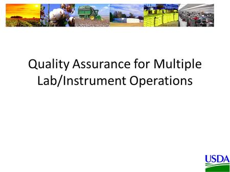 Quality Assurance for Multiple Lab/Instrument Operations.