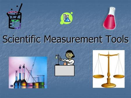 Scientific Measurement Tools