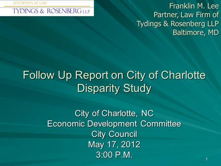Follow Up Report on City of Charlotte Disparity Study City of Charlotte, NC Economic Development Committee City Council May 17, 2012 3:00 P.M. Franklin.