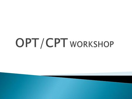 CPT or Curricular Practical Training is an off- campus employment option for F-1 students. The internship (training experience) is considered to be an.