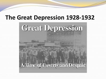 The Great Depression 1928-1932. Learning Outcomes: 1. Discuss the weaknesses of the economy in the 1920's 2. Explain how the stock market crash contributed.
