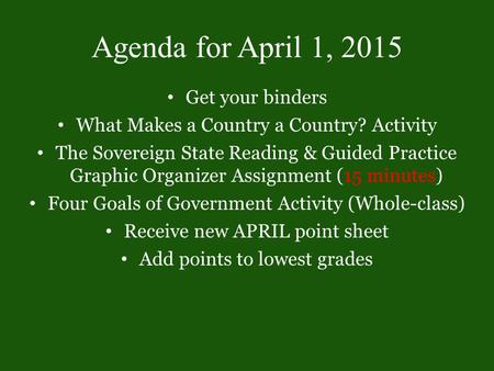 Agenda for April 1, 2015 Get your binders