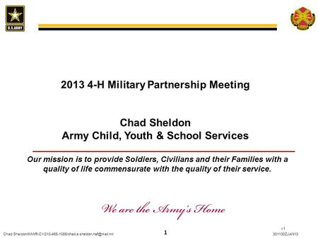 1 Chad v1 2013 4-H Military Partnership Meeting Chad Sheldon Army Child, Youth & School.