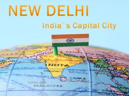 New Delhi is the capital and the third largest city of India. Delhi, unwinds a picture rich with culture, architecture and human diversity, deep in history,