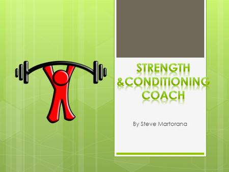 By Steve Martorana National Strength & Conditioning Association (NSCA)  Founded in 1978  Started with 76 coaches  Network, collaborate and unify strength.