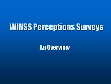 WINSS Perceptions Surveys An Overview. A Collaboration Between Department of Public Instruction Department of Public Instruction North Central Regional.