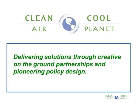Delivering solutions through creative on the ground partnerships and pioneering policy design.