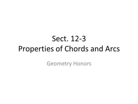 Sect. 12-3 Properties of Chords and Arcs Geometry Honors.